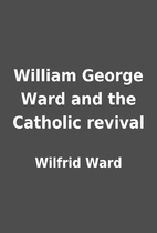 William George Ward and the Catholic revival…