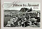 Hilsen fra Ålesund by Malvin Dalhus
