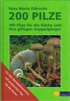 200 Pilze - 180 Pilze für die Küche und…