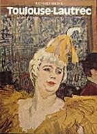 Toulouse-Lautrec by Richard Shone