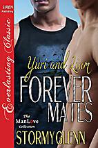 Forever Mates: Yuri & Liam (Siren Publishing…