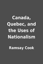 Canada, Quebec, and the Uses of Nationalism…