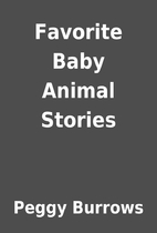 Favorite Baby Animal Stories by Peggy…