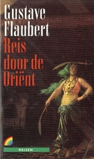 Voyage to the Orient by Gustave Flaubert