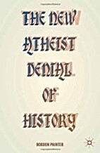 The new atheist denial of history :…