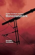 Banedanmark by Peter Frederik Jensen
