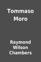 Tommaso Moro by Raymond Wilson Chambers