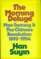The morning deluge;: Mao Tsetung and the…