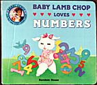 Baby Lamb Chop Loves Numbers by Cathy Beylon