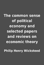 The common sense of political economy and…