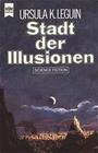 Stadt der Illusionen. - Ursula K. LeGuin