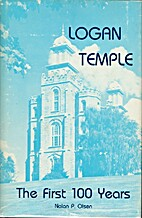 Logan Temple: The First 100 Years by Nolan…