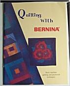 Quilting with Bernina (basic machine…