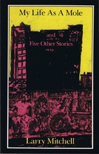 My Life As a Mole and Five Other Stories by…