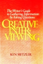 Creative interviewing : the writer's…