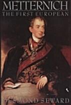 Metternich: The First European by Desmond…