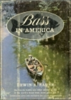 Bass in America; the haunts, habits, and…