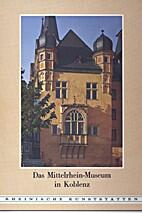 Das Mittelrhein-Museum in Koblenz und seine…