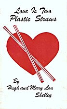 Love is Two Plastic Straws by Hugh Shelley