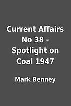 Current Affairs No 38 - Spotlight on Coal…