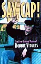 Say, Cap!: The New Orleans views of Ronnie…