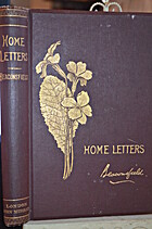Home letters written by the late Earl of…