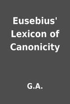 Eusebius' Lexicon of Canonicity by G.A.