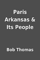 Paris Arkansas & Its People by Bob Thomas