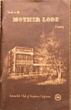 Guide to the Mother Lode Country by…