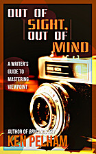 Out of Sight, Out of Mind: A Writer's…