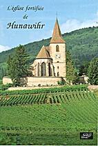 L'église fortifiée de Hunawihr. Alsace