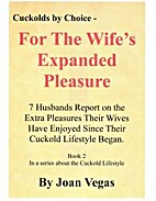 Cuckolds by Choice: For the Wife's Expanded…