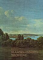 Marselisborg-skovene : historie og…