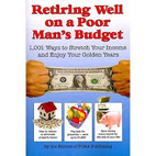 Retiring Well on a Poor Man's Budget: 1,001…