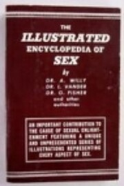 The Illustrated encyclopedia of sex by A.…