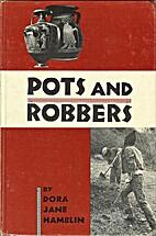 Pots and robbers by Dora Jane Hamblin