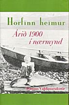 Horfinn heimur : árið 1900 í nærmynd by…