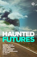 Haunted Futures by Salomé Jones