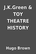 J.K.Green & TOY THEATRE HISTORY by Hugo…