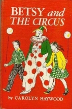 Betsy and the Circus by Carolyn Haywood