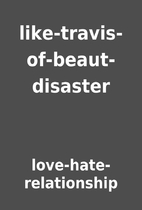 like-travis-of-beaut-disaster by…