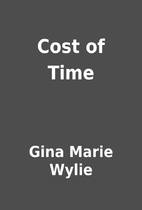 Cost of Time by Gina Marie Wylie