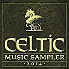 Celtic Music Sampler 2014 by Green Hill