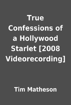 True Confessions of a Hollywood Starlet…