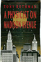 A Physicist on Madison Avenue by Tony…