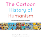 The Cartoon History of Humanism: Volume One:…