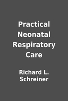 Practical Neonatal Respiratory Care by…