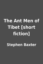 The Ant Men of Tibet [short fiction] by…