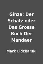 Ginza: Der Schatz oder Das Grosse Buch Der…
