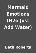 Mermaid Emotions (H2o Just Add Water) by…